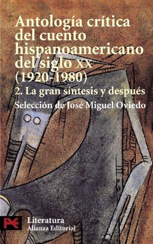 Antología crítica del cuento hispanoamericano del siglo XX: 2. La gran síntesis y después (El Libro De Bolsillo - Literatura) por José Miguel Oviedo
