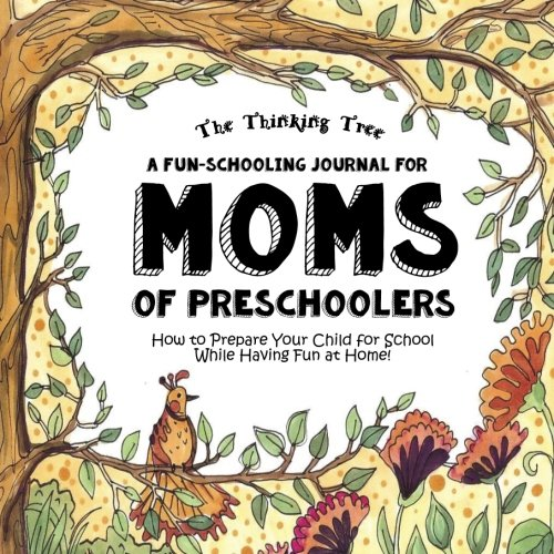 A Fun-Schooling Journal for Moms of Pre-Schoolers: How to prepare your child for school while having fun at home!: Volume 2 (Fun-Schooling With the Thinking Tree) por Georgia Janisse