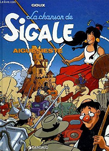 La chanson de Sigale, N  1 : Aiguesieste