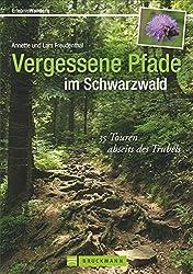 Vergessene Pfade im Schwarzwald: 35 Touren abseits des Trubels (Erlebnis Wandern)