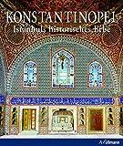 Konstantinopel: Istanbuls historisches Erbe (Kultur pur)