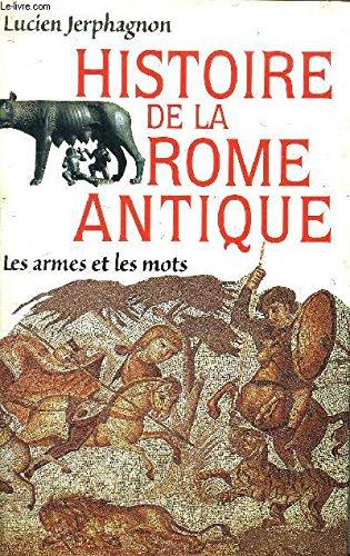 Histoire de la Rome Antique (Les armes et les mots)