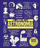 El Libro de la Astronomía (Grandes Ideas, Explicaciones Sencillas / Big Ideas Simply Explained)