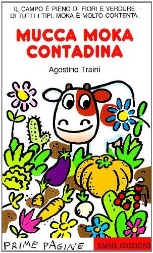 Mucca Moka contadina. Ediz. illustrata