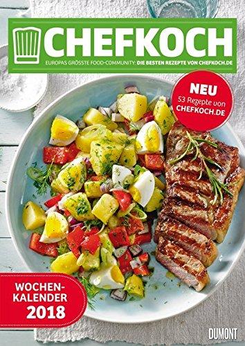 Chefkoch Wochenkalender 2018 – Küchen-Kalender mit 53 Rezepten – Format 21,0 x 29,7 cm – Spiralbindung