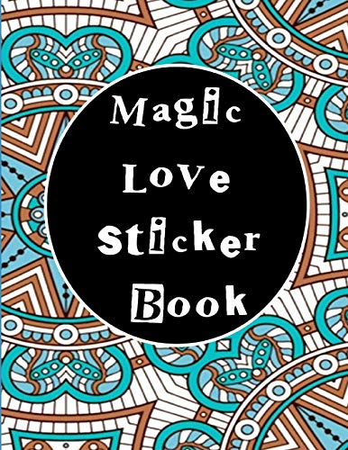Magic Love Sticker Book: Love Blank Sticker Book/Sketchbook/Notebook for Couples, To Put Stickers and Photos In, Keep Romantic Moments -