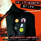 If It Ain't Stiff...: a Stiff Records Collection