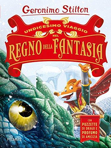 Undicesimo viaggio nel Regno della Fantasia. Ediz. a colori