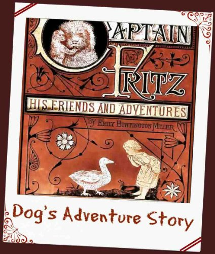 Captain Fritz: His Friends and Adventures (The Classic Dog's Story for Children) (English Edition)