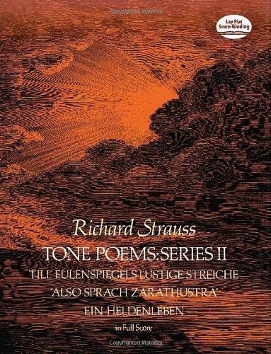 Tone Poems in Full Score, Series II: Till Eulenspiegels Lustige Streiche, Also Sprach Zarathustra and Ein Heldenleben (Dover Music Scores) por Richard Strauss