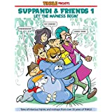 Suppadi and Friends, Vol. 1 Let the Madness Begin!