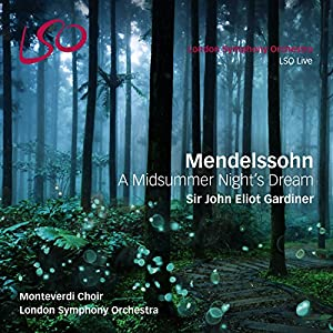 Mendelssohn: A Midsummer Night's Dream [SACD + Pure Audio Blu-ray] from LSO Live