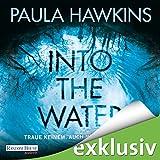 Into the Water: Traue keinem. Auch nicht dir selbst (audio edition)