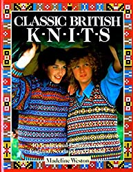 Classic British Knits: 40 Traditional Patterns from England, Scotland and Ireland