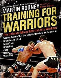 Training for Warriors: The Ultimate Mixed Martial Arts Workout by Martin Rooney (2008-03-04)