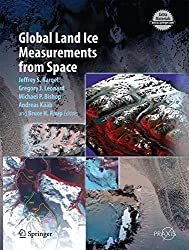 Global Land Ice Measurements from Space (Springer Praxis Books)