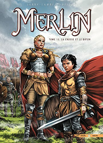 Merlin T13 - La Crosse et le Bton