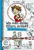 Wie man seine Eltern erzieht (German Edition)