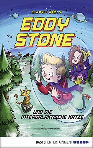 Eddy Stone und die intergalaktische Katze: Band 2 -