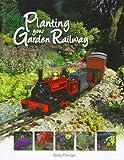 Planting Your Garden Railway 2013