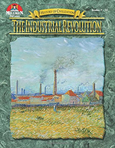 History of Civilization - The Industrial Revolution