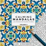 Calming Mandalas: Volume 3 (Lori's Mandala Coloring Book for Adults)