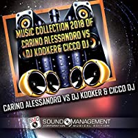 Music Collection 2018 of Carino Alessandro vs. DJ Kooker & Cicco DJ