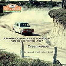 A magia do Rallye de Portugal - Vinho do Porto 1977: O melhor Rallye do mundo (Photo Travel Livro 2) (Portuguese Edition)