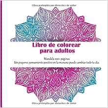Libro de colorear para adultos Mandala 100+ páginas - Un pequeno pensamiento positivo en la manana puede cambiar todo tu dia.
