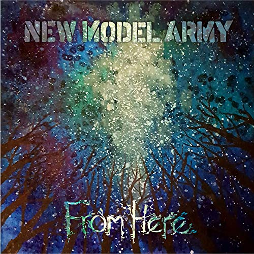 New Model Army - From Here Et Model