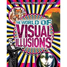 The World of Visual Illusions: Optical Tricks that Defy Belief! by Gianni A Sarcone (2012-07-15)