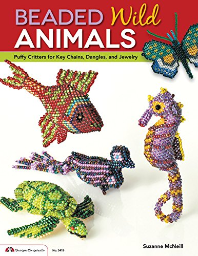 Beaded Wild Animals: Puffy Critters for Key Chains, Dangles, and Jewelry (Design Originals) por Suzanne McNeill