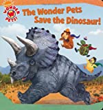 The Wonder Pets Save the Dinosaur!