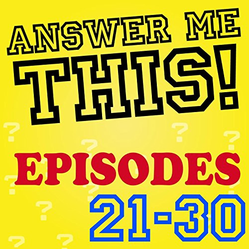Answer Me This! (Episodes 21-3...