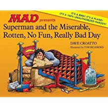 Superman And The Miserable, Rotten, No Fun, Really Bad Day (Mad Magazine)