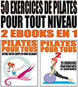 50 exercices de Pilates pour tout niveau: 2 ebooks en 1