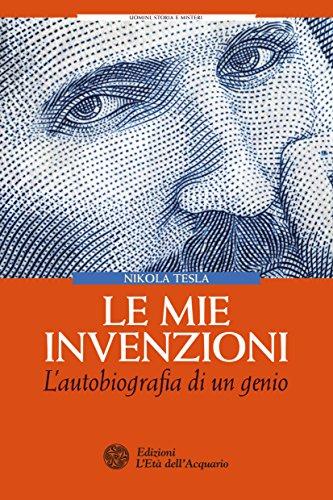 Le mie invenzioni: L'autobiografia di un genio