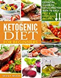 Ketogenic Diet: Beginners Guide to Keto Lifestyle with 70 Easy, Fast & Delicious Recipes- Automatically Reduce Hunger, B