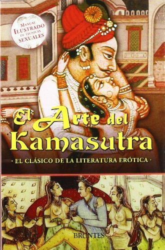 El arte del kamasutra : el clásico de la literatura erótica