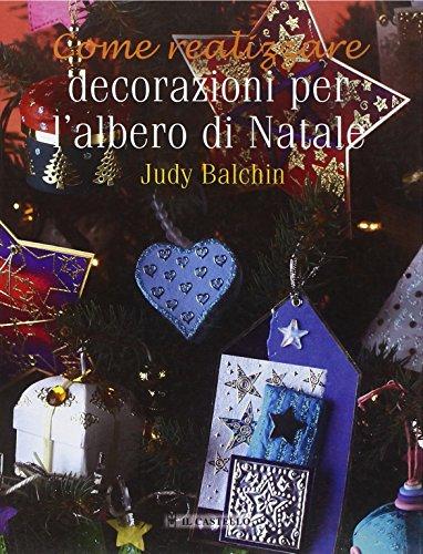 Decorazioni per l'albero di Natale. Ediz. illustrata