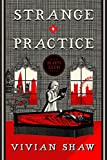 Strange Practice: A Dr Greta Helsing Novel (English Edition)