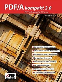PDF/A kompakt 2.0: PDF für die Langzeitarchivierung von [Oettler, Alexandra]