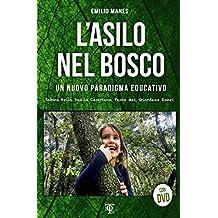 L'asilo nel bosco: Un nuovo paradigma educativo (Italian Edition)