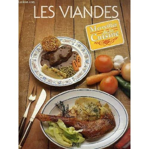 Merveilles de la cuisine, les viandes