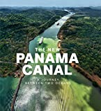 The New Panama Canal: A Journey Between Two Oceans - Rosa Maria Britton