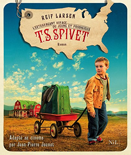 L'extravagant voyage du jeune et prodigieux T. S. Spivet par Reif LARSEN