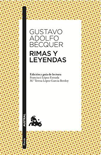 Rimas y Leyendas: Edición y guía de lectura de Francisco López Estrada  y Mª Teresa López García-Berdoy (Clásica) por Gustavo Adolfo Bécquer