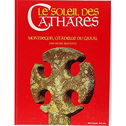Le soleil des cathares Monségur, citadelle du Graal