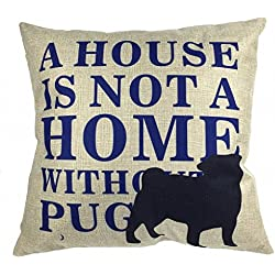 Luxbon Funda de Cojín Almohada Perro A HOUSE IS NOT A HOUSE WITHOUT A PUG