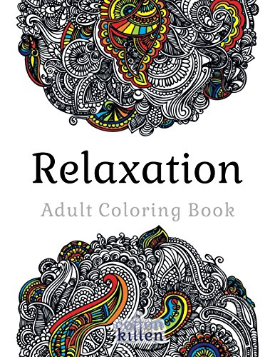 Relaxation - Adult Coloring Book: 49 of the most exquisite designs for a relaxed and joyful coloring time por Cotton Kitten